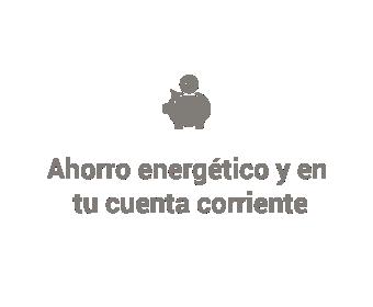 ahorro energético y en tu cuenta corriente